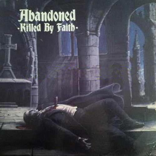 Abandoned, Killed by Faith, LP