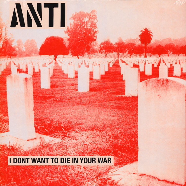 Anti, I don´t want to die in your war, LP