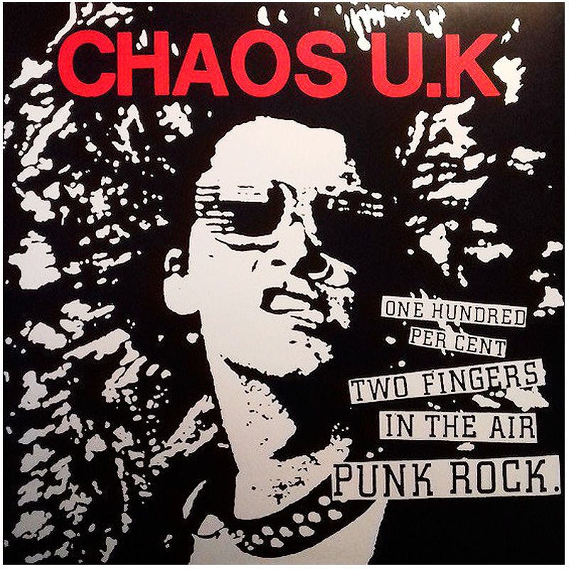Chaos UK, One Hundred Percent Two Fingers in the Air Punk Rock Lp