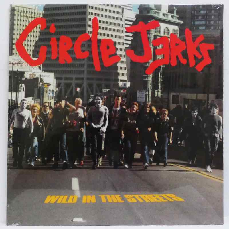 Circle Jerks, Wild in the Streets LP