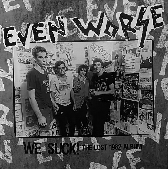 Even Worse, We Suck! The Lost 1982 Album, LP