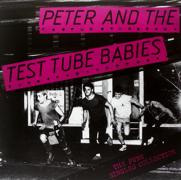 Peter and the Test Tube Babies, The Punk Singles Collection, LP