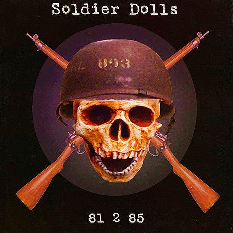 Soldier Dolls , 81 to 85 LP