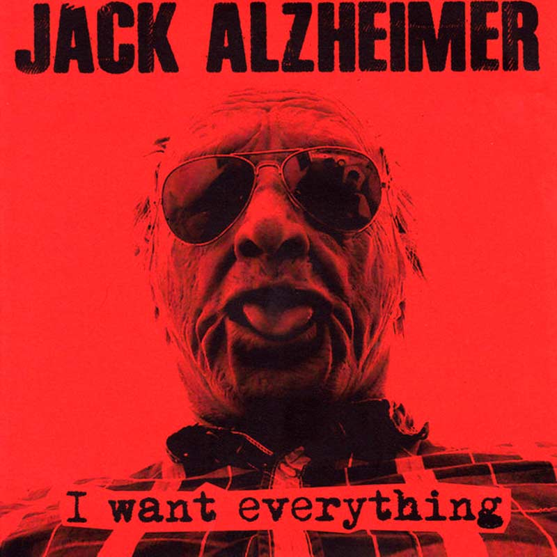 Jack Alzheimer, I want Everything, 7""